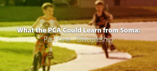 What the PCA Could Learn from Soma: Discipleship