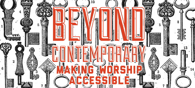 Beyond Contemporary Making Worship Accessible