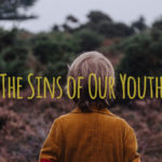 The Sins of Our Youth